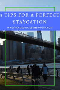 5 tips to A perfect budget staycation, Rendezvous En New York
