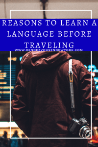 Reasons To Learn a language Before Traveling