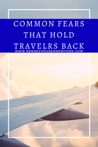 Common fears that hold travelers back