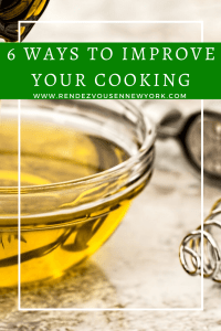 6 ways to improve your cooking