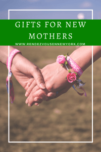 Gifts for New Mothers