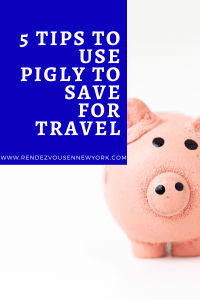 5 Tips To Use Pigly To Start a Travel Fund