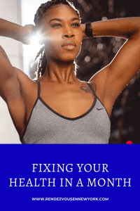 FIXING YOUR HEALTH IN A MONTH