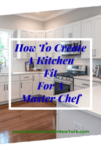 How to Create A Kitchen Fit For a Master Chef