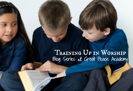 Training up in worship series. | Great Peace Academy