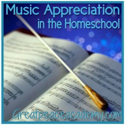 Music Appreciation for the Homeschool. | Great Peace Academy