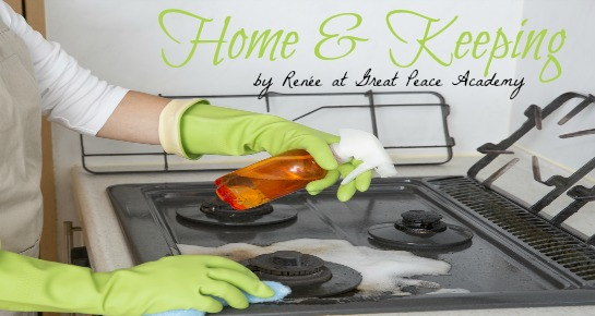 Home & Keeping, homemaking encouragement by Renée at Great Peace Academy.