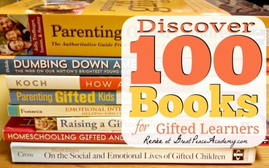 Discover a listing of 100 books for gifted learners, their parents, and educators by Renee at Great Peace Academy.