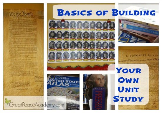 Basics of Building Your Own Unit Studies | Great Peace Academy