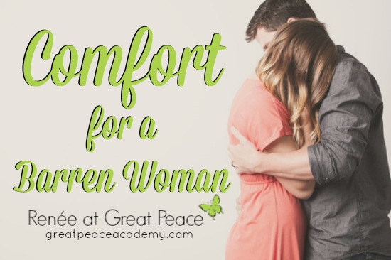 Comfort for a Barren Woman's Soul | Renée at Great Peace