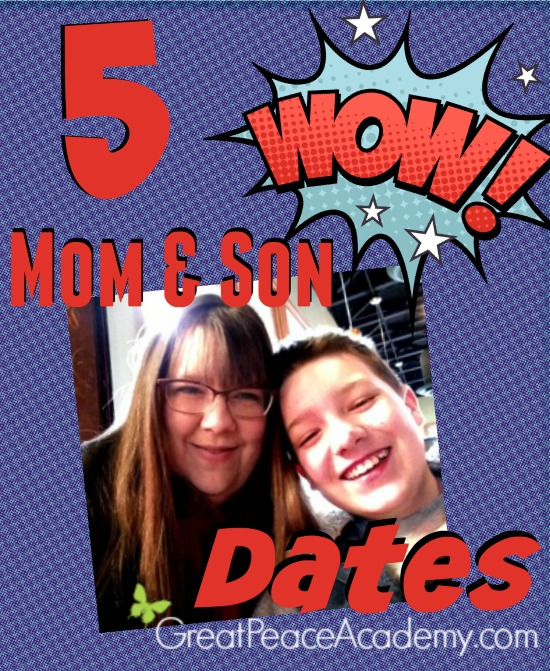 5 Mother and Son Dates for moms with pre-teen boys. | Great Peace Academy