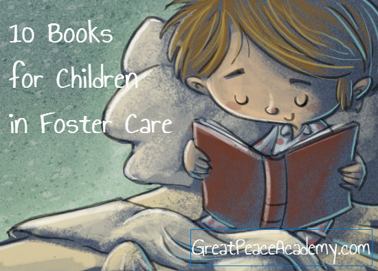 10 Books for children in foster care.   Great Peace Academy