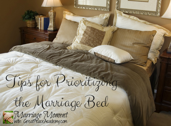 Tips for Prioritizing your Relationship in the Marriage Bed   Marriage Moment at GreatPeaceAcademy.com