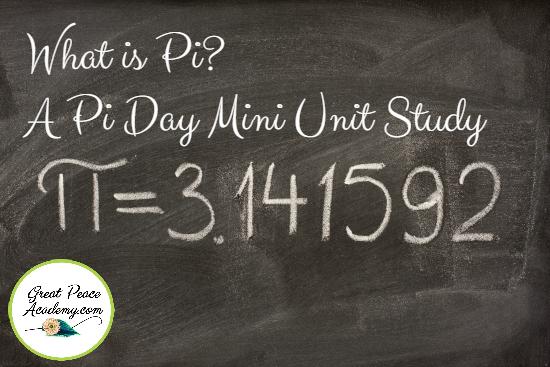 What is Pi/ A Pi Day Mini Unit Study | GreatPeaceAcademy.com