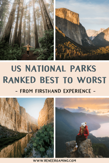 US National Parks Ranked Best to Worst From Firsthand Experience - Renee Roaming (1)