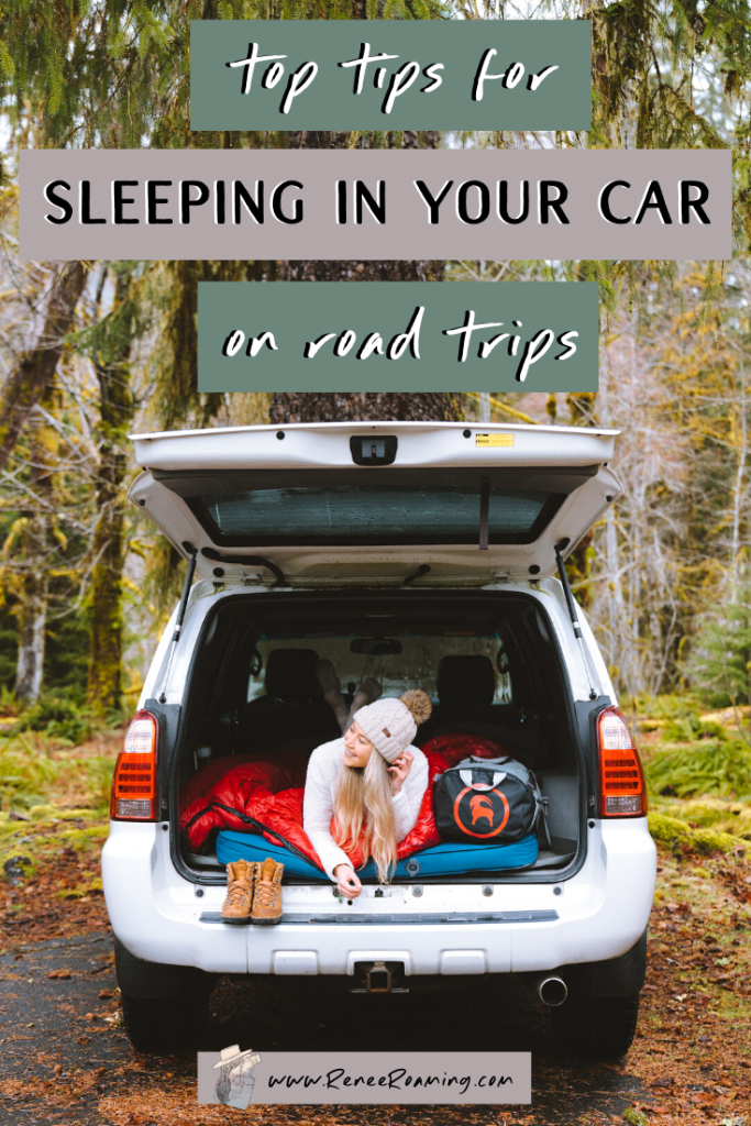Top Tips for Sleeping In Your Car on Road Trips - Renee Roaming