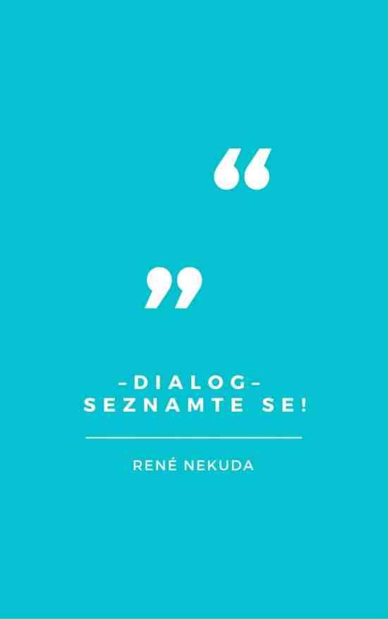 Dialog, seznamte se!