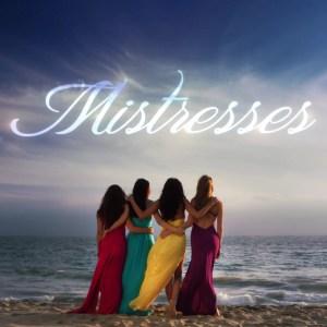 Mistresses Season 3 Plans Confirmed; Renewal Decision By September 30