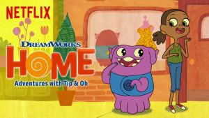 Home: Adventures With Tip & Oh Cancelled Or Renewed For Season 2?