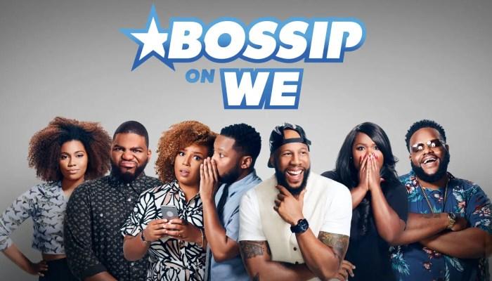 Bossip WE tv series status