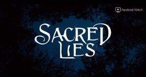 Sacred-Lies-Facebook-Watch