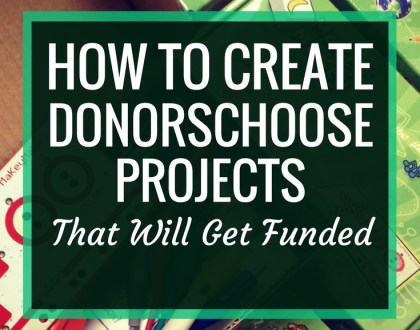 How to Create DonorsChoose Projects That Will Get Funded | I've raised over $13,000 through 20 funded projects through DonorsChoose. It's an amazing funding resource for public schools. Here's my advice on how you can create successful DonorsChoose projects.