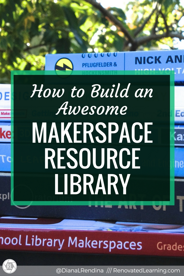 How to Build an Awesome Makerspace Resource Library : Having books on topics related to makerspaces is essential for supporting the independent learning of your makers. In this post, I offer up ideas for books to add to your makerspace library. | RenovatedLearning.com