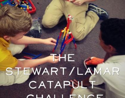 The Stewart/Lamar Catapult Challenge