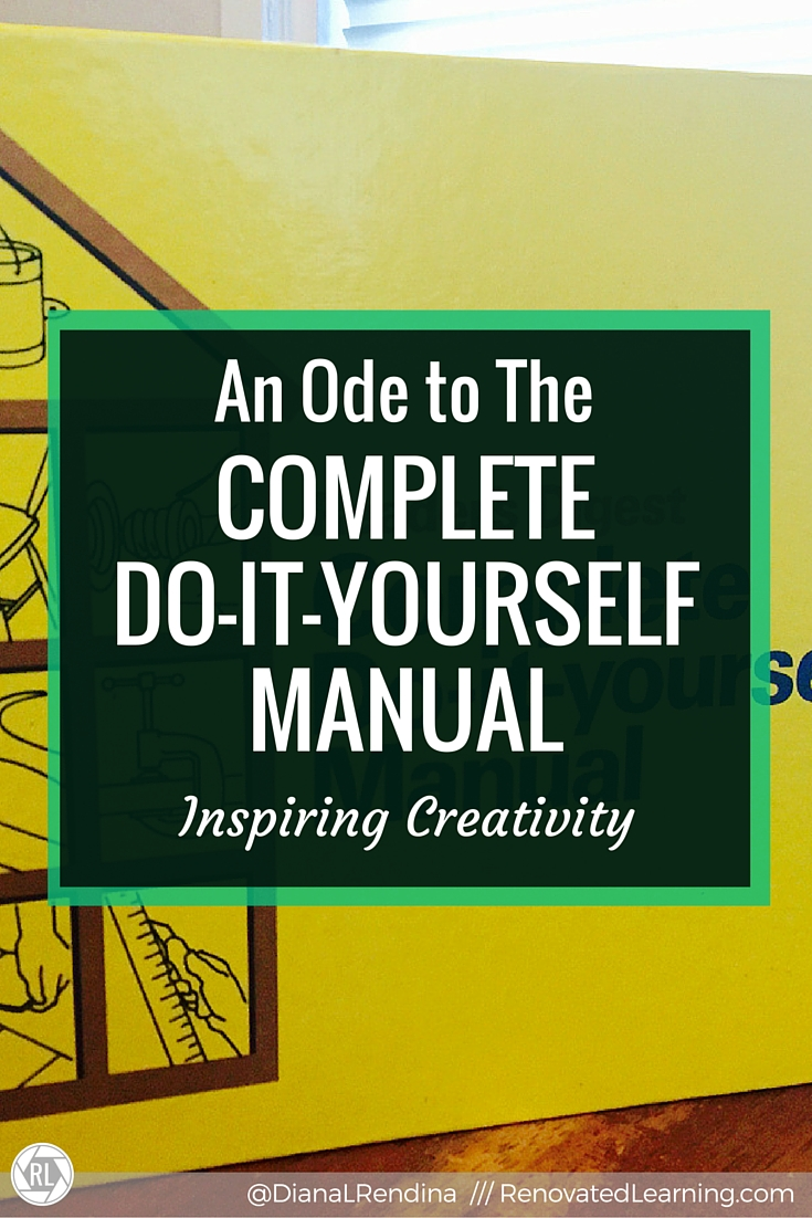 An Ode to the Complete Do-It-Yourself Manual | The Readers Digest Complete Do-It-Yourself Manual served as a source of creative inspiration for me as a child. I loved flipping through its pages and dreaming up project ideas.