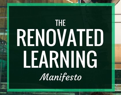 The Renovated Learning Manifesto | A post reflecting on who I am, what I'm passionate about, and what my goals are for Renovated Learning