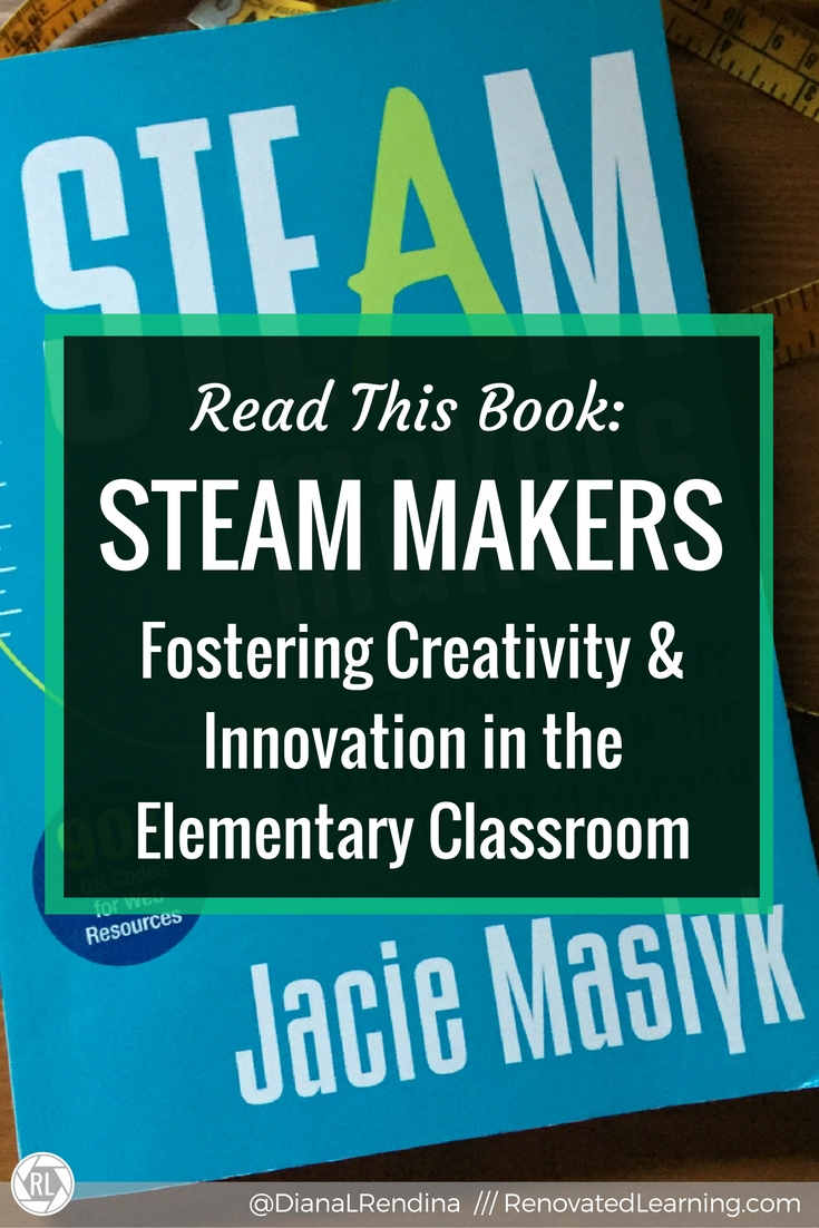 Read this Book: STEAM Makers | My review of Jacie Maslyk's fantastic book. It's an excellent resource for anyone at the elementary level (or any level really) who's interested in starting a makerspace. Jacie comes at this from the perspective of an adminstrator, making this a great resource for those trying to convince hesitant admin about makerspaces.