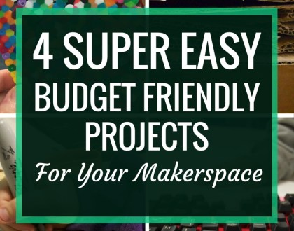 4 Super Easy Budget Friendly Projects for Your Makerspace | Makerspace projects don't have to be crazy expensive. Here's four awesome, budget friendly projects that your students will love.