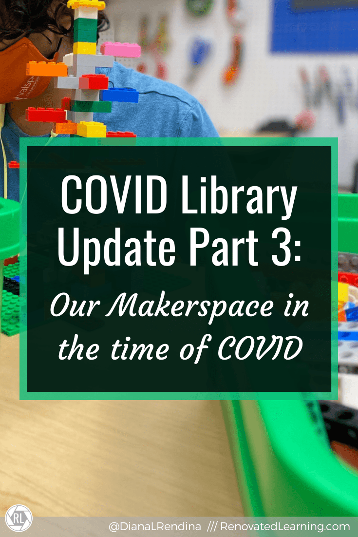 COVID Library Update Part 3: Our Makerspace in the time of COVID - How we continued to host afterschool Maker Days while keeping students safe.