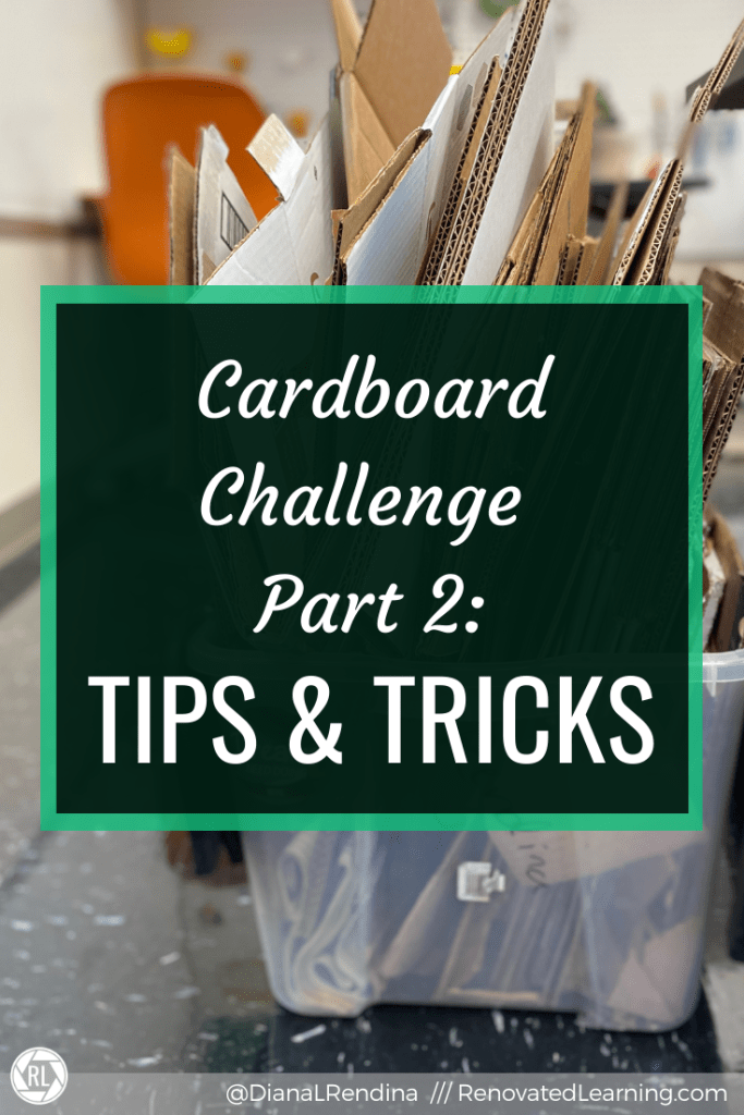 Cardboard Challenge Part 2 Tips and Tricks: Here's more tips to help support your cardboard challenge, including storage, organization, and using design challenges.
