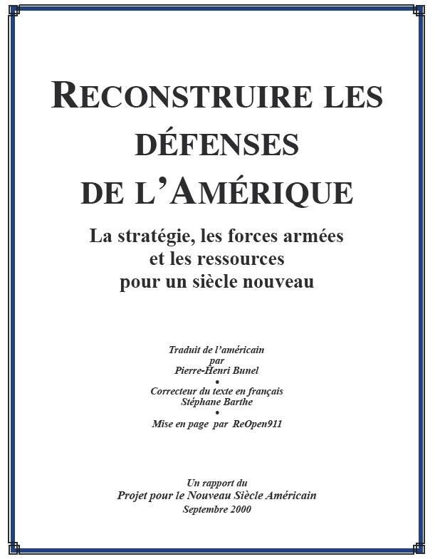 Le document phare de lidéologie Néo-Conservatrice et du Projet pour un Nouveau Siècle Américain (PNAC)