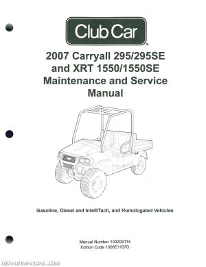 2007 Club Car Carryall Service Manual 295, 295SE – XRT