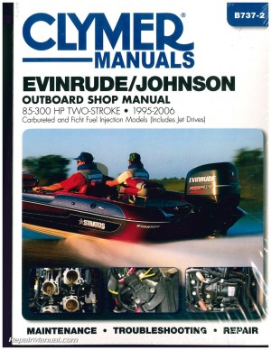 EvinrudeJohnson 85300 hp 19952006 Clymer Outboard Engine Boat Repair Manual