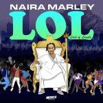 Naira Marley Drops EP Titled LOL (Lord of Lamba)