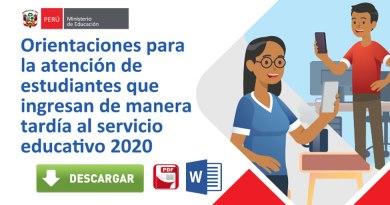 Orientaciones para la atención de estudiantes que ingresan de manera tardía al servicio educativo 2020 [Descargar anexos en Word]