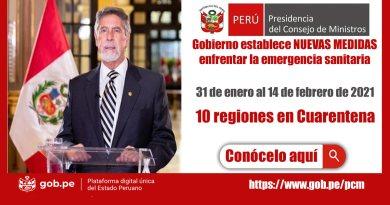 Gobierno establece NUEVAS MEDIDAS enfrentar la emergencia sanitaria: 31 de enero al 14 de febrero de 2021, 10 regiones en Cuarentena