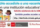 MATRÍCULA 2021: ¿No accediste a una vacante en una institución educativa?, solicita asistencia de la UGEL a accede a Identicole (identicole.minedu.gob.pe)