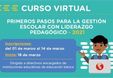 Curso virtual «Primeros pasos para la gestión escolar con liderazgo pedagógico», Preinscripción de participantes del 01 de marzo al 14 de marzo