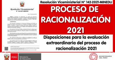 PROCESO DE RACIONALIZACIÓN 2021: Disposiciones para la evaluación extraordinaria del proceso de racionalización 2021 en el marco de la Ley Nº 29944 – Ley de Reforma Magisterial (RVM N° 142-2021-MINEDU)
