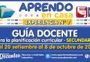 GUÍA DOCENTE para la planificación curricular (SECUNDARIA) [Del 20 setiembre al 8 de octubre de 2021]  [Experiencia de Aprendizaje N° 7] [Aprendo en Casa]
