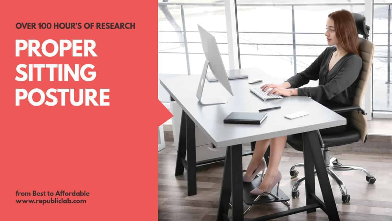 How To Attain Proper Sitting Posture At Computer 7 Tips You Should Follow