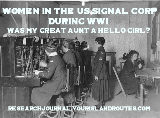 Women in the US Signal Corp During WWI:  Was My Great Aunt a Hello Girl?