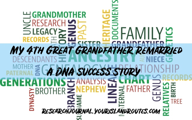 My 4th Great Grandfather Remarried:  A DNA Success Story