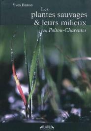 livre: Les plantes sauvages & leurs milieux en Poitou-Charentes