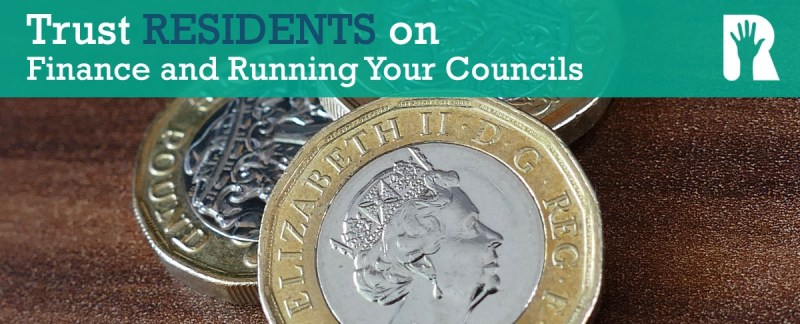 Trust RESIDENTS on Finance and Running Your Councils
