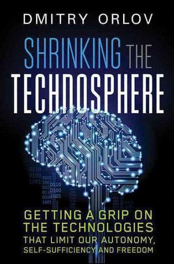 Review: Shrinking the Technosphere by Dmitry Orlov ...